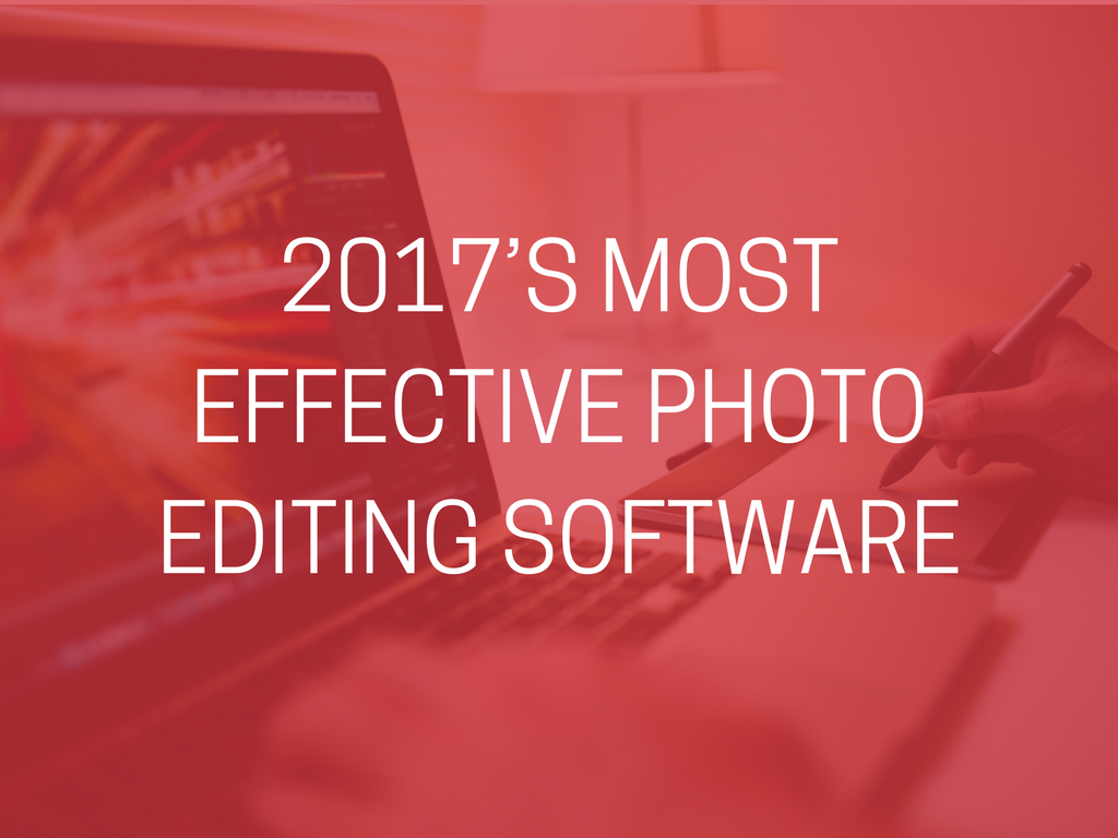 2017's most effective Photo Editing Software