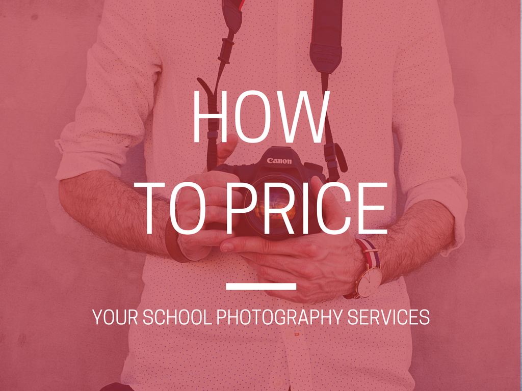 Pricing your School Photography Services Tips